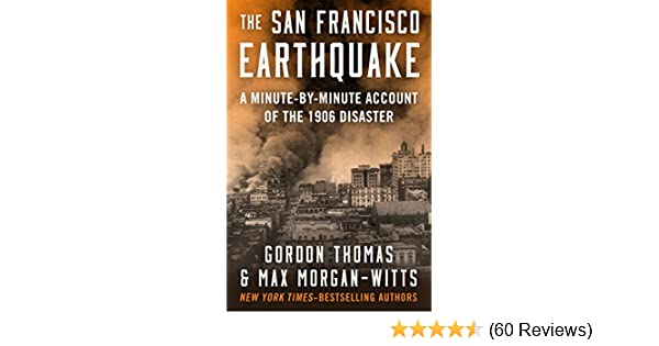 Amazon The San Francisco Earthquake A Minute By Minute Account