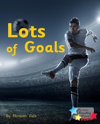 Lots of Goals (Reading Stars Plus)