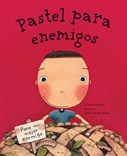 Pastel para enemigos (Enemy Pie Spanish language edition) (Spanish Edition)