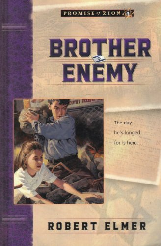 Brother Enemy (Promise of Zion Book 4) by [Elmer, Robert]