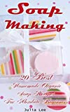 img - for Soap Making: 20 Best Homemade Organic Soap Recipes For Absolute Beginners: (How to Make Soap at Home, Aromatherapy) book / textbook / text book