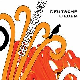 Amazon.com: Deutsche Lieder: George Kranz: MP3 Downloads