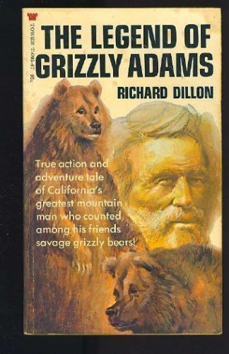The Legend of Grizzly Adams: California's Greatest Mountainman
