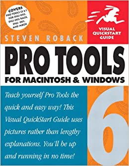 Pro Tools 6 for Macintosh and Windows: Steven Roback