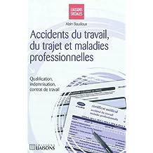 ACCIDENTS DU TRAVAIL, DU TRAJET ET MALADIES PROFESSIONNELLES QUALIFICATION, INDEMNISATION, CONTRAT D