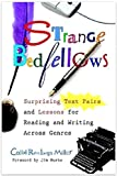 img - for Strange Bedfellows: Surprising Text Pairs and Lessons for Reading and Writing Across Genres book / textbook / text book