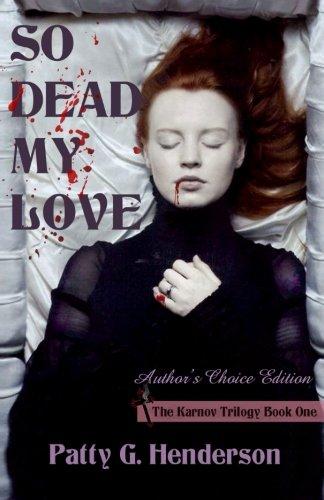 So Dead My Love: Author's Choice Edition (The Karnov Trilogy) (Volume 1)