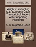 Wright V. Yuengling U. S. Supreme Court Transcript of Record with Supporting Pleadings, , 1270075195