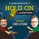 Chris Gethard and the Moment of Cool | Eugene Mirman,Chris Gethard