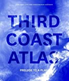 img - for Third Coast Atlas: Prelude to a Plan book / textbook / text book
