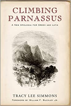 Book Climbing Parnassus: A New Apologia for Greek and Latin by Tracy Lee Simmons (2002-04-01)