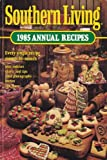 Southern Living 1985 Annual Recipes, Southern Living, 084870679X