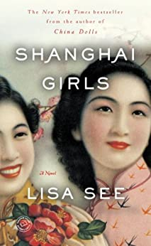 Shanghai Girls: A Novel by [See, Lisa]