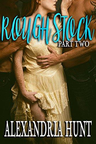 Rough Stock, Part 2: A Reverse Harem Romance