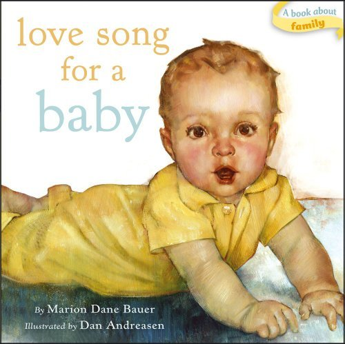 Read Online By Marion Dane Bauer Love Song for a Baby (Classic Board Books) (Brdbk) [Board book] pdf epub