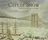 img - for City of Snow: The Great Blizzard of 1888 book / textbook / text book