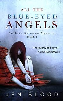 All the Blue-Eyed Angels (Erin Solomon Pentalogy Book 1) by [Blood, Jen]