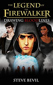 Drawing Bloodlines (The Legend of the Firewalker Book 2) by [Bevil, Steve]