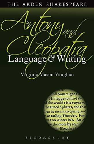 Antony and Cleopatra: Language and Writing (Arden Student Skills: Language and Writing)