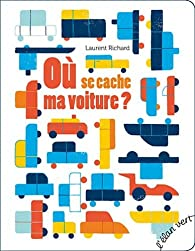 Où se cache ma voiture ? par Laurent Richard