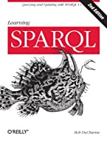 Learning SPARQL, 2nd Edition Front Cover