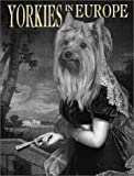 img - for Yorkies in Europe by Robert Hutchinson (2000-08-15) book / textbook / text book