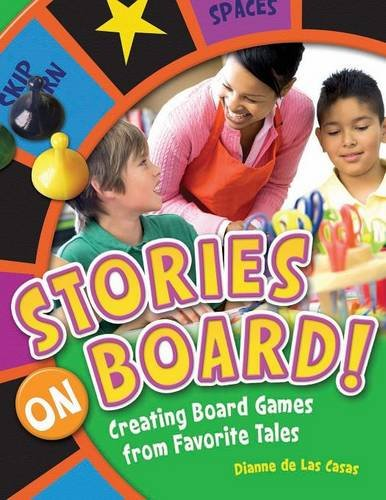 Stories on Board!: Creating Board Games from Favorite Tales (Board Game Development)