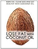 Lose Fat with Coconut Oil, Helen Ferguson, 1495902900