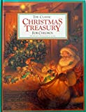 img - for The Classic Christmas Treasury for Children (Children's Storybook Classics) (1997-09-23) book / textbook / text book