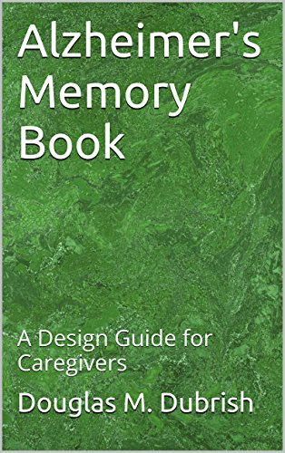 Alzheimer's Memory Book: A Design Guide for Caregivers