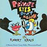 Private Eyes Don't Blink, Robert Kraus, 1557820597