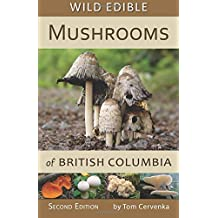 Wild Edible Mushrooms of British Columbia, Second Edition