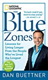 Book cover from The Blue Zones: Lessons for Living Longer From the People Whove Lived the Longest by Dan Buettner