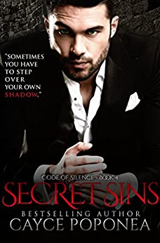 Secret Sins: Book four Code of Silence Series by [Poponea, Cayce ]