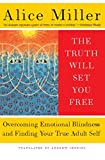 The Truth Will Set You Free: Overcoming Emotional