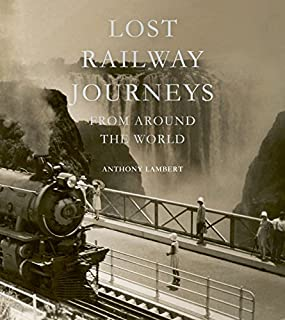 Book Cover: Lost Railway Journeys from Around the World