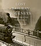 Search : Lost Railway Journeys from Around the World