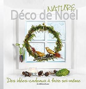 """Afficher """"L'hiver en fête déco nature : Des idées-cadeaux à faire soi-même"""""""