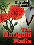 The Marigold Mafia, Elisabeth Bastion, 1410420760