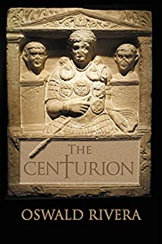 The Centurion by [Rivera, Oswald]
