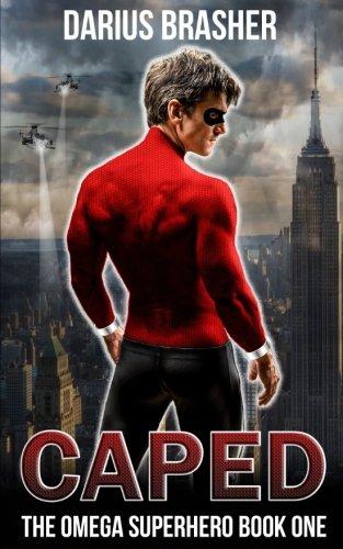 - Caped: The Omega Superhero Book One (Volume 1)