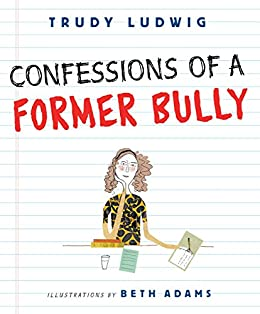 Confessions of a former bully kindle edition by trudy ludwig beth confessions of a former bully by ludwig trudy fandeluxe Images