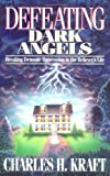 Defeating Dark Angels, Charles H. Kraft, 0830734120