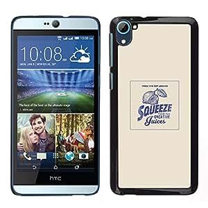 For HTC Desire D826 , S-type® Squeeze Funny Motivational Quote - Arte & diseño plástico duro Fundas Cover Cubre Hard Case Cover