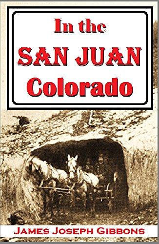 In the San Juan, Colorado: Sketches (1898)