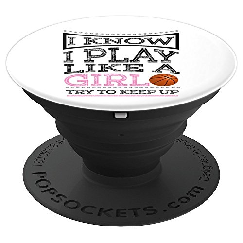 I Know I Play Like A Girl Try To Keep Up - Basketball Gift - PopSockets Grip and Stand for Phones and Tablets