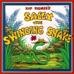 (Sally the Swinging Snake by Hap Palmer)