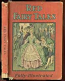 RED FAIRY TALES, THE SELECTED FAIRY TALES WITH MANY ILLUSTRATIONS: GRIMM'S FAIRY TALES COMPILED FROM THE WHITMAN EDITION OF FIFTY FAMOUS FAIRY TALES: THE GREEN FAIRY TALES, THE STANDARD FAIRY TELS ILLUSTRATED (THREE BOOKS BOUND INTO ONE)