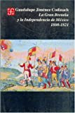 img - for La Gran Breta a y la Independencia de M xico, 1808-1821 (Seccion de obras de historia) (Spanish Edition) book / textbook / text book