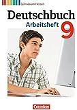 Deutschbuch Gymnasium - Hessen G8/G9: 9. Schuljahr - Arbeitsheft mit Lösungen
